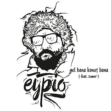 Gel Bana Konuş Bana (feat. Zumer)
