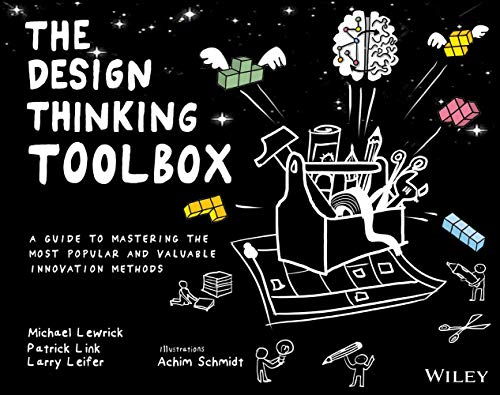 The Design Thinking Toolbox: A Guide to Mastering the Most Popular and Valuable Innovation Methods (English Edition)