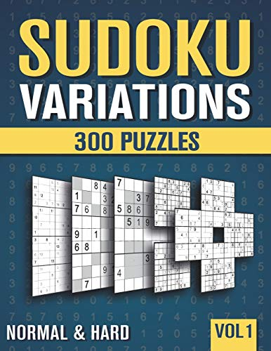 Sudoku Variations: 300 Suduko Variants with 9 different Sodoku Games in Normal and Hard - Vol 1