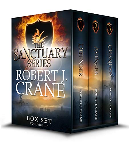 The Sanctuary Series, Books 1-3: Defender, Avenger and Champion by [Robert J. Crane]