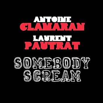 Somebody Scream