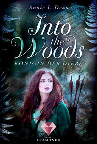 Into the Woods 1: Königin der Diebe:...