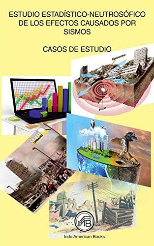 ESTUDIO ESTADÍTICONEUTROSÓFICO DE LOS EFECTOS CAUSADOS POR SISMOS (Romansh Edition)