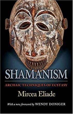 Shamanism: Archaic Techniques of Ecstasy