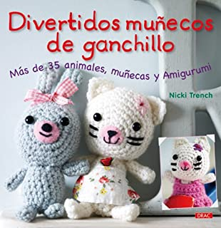 Divertidos munecos de ganchillo / Super-Cute Crochet: Mas de 35 animales, munecas