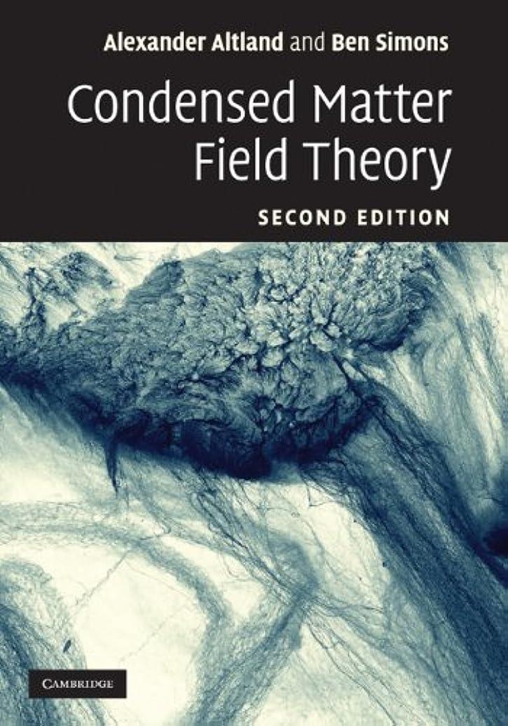 フォロー希望に満ちた嫌悪Condensed Matter Field Theory (English Edition)