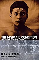 The Hispanic Condition: The Power of a People