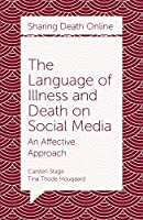 The Language of Illness and Death on Social Media: An Affective Approach (Sharing Death Online)