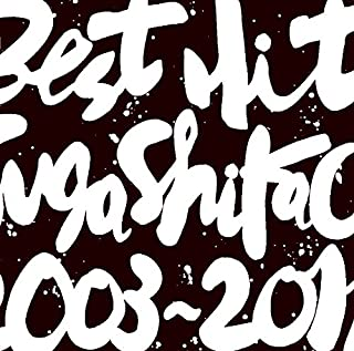BEST HIT!! SUGA SHIKAO 2003-2011