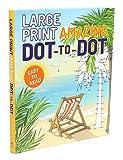 Large Print Amazing Dot-To-Dot (Large Print Puzzle Books)