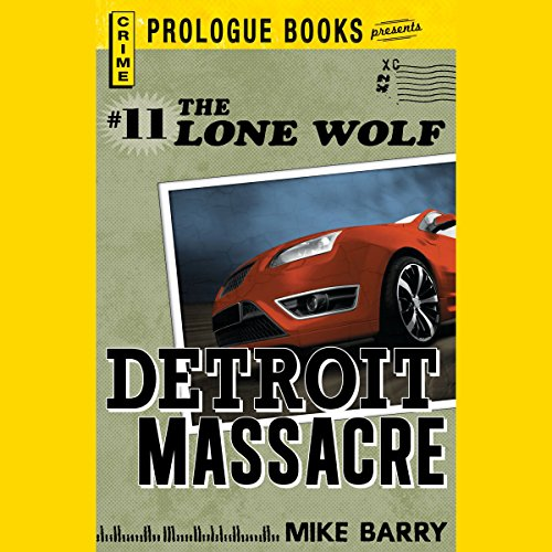 Detroit Massacre                   By:                                                                                                                                 Mike Barry                               Narrated by:                                                                                                                                 Adam Epstein                      Length: 4 hrs and 44 mins     Not rated yet     Overall 0.0