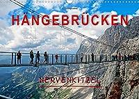 Haengebruecken - Nervenkitzel (Wandkalender 2022 DIN A3 quer): Haengebruecken, fuer die einen der reinste Horror, fuer die anderen der absolute Megaspass. (Monatskalender, 14 Seiten )