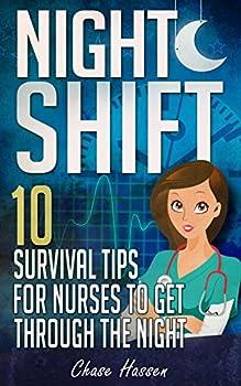 Night Shift  10 Survival Tips for Nurses to Get Through the Night!  Licensed Practical Nurse Registered Nurse Certified Nursing Assistant Nurse Practitioner .. Nursing Scrubs Nurse Anesthetist Book 1