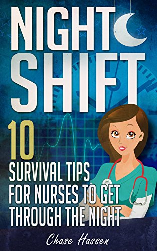 Night Shift: 10 Survival Tips for Nurses to Get Through the Night!