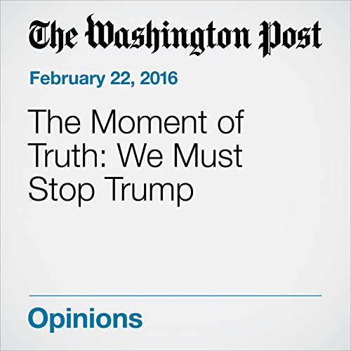 The Moment of Truth: We Must Stop Trump audiobook cover art