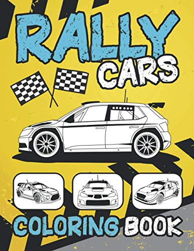 Rally Cars Coloring Book: Sport Speed Car Outline Pictures Background Designs 2021