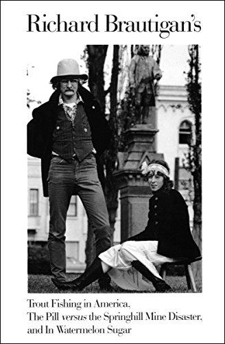 Richard Brautigan's Trout Fishing in America, The Pill versus the Springhill Mine Disaster, and In Watermelon Sugar (English Edition)の詳細を見る