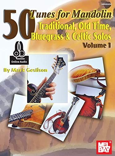 50 Tunes for Mandolin, Volume 1: Traditional, Old Time, Bluegrass and Celtic Solos (English Edition)