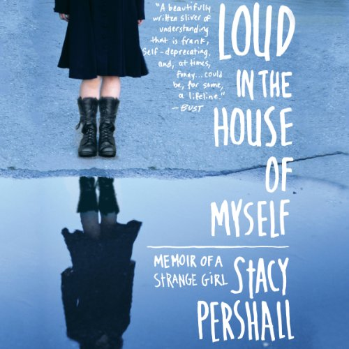 Loud in the House of Myself audiobook cover art