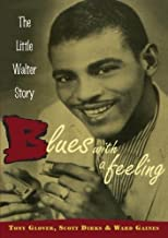Blues with a Feeling: The Little Walter Story by Tony Glover (2002-06-30)