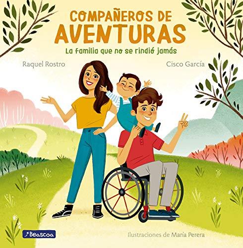 Compañeros de aventuras: La familia que no se rindió jamás (Emociones, valores y hábitos)