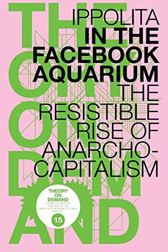 In the Facebook Aquarium: The Resistible Rise of Anarcho-Capitalism