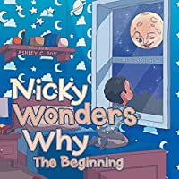 Nicky Wonders Why: The Beginning