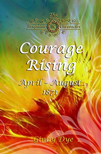 Compare Textbook Prices for Courage Rising: # 16 in The Bregdan Chronicles Historical Fiction Romance Series  ISBN 9781086203707 by Dye, Ginny