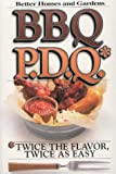 BBQ P.D.Q.: Twice the Flavor, Twice as Easy (Better Homes & Gardens)