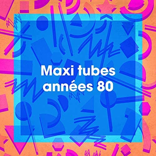Chansons françaises, Les tubes du coeur, Tubes français 80