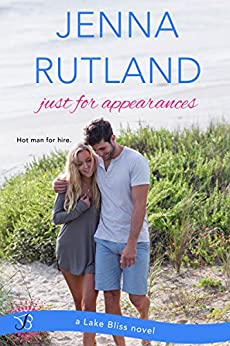 Just for Appearances (Lake Bliss Book 2) by [Jenna Rutland]