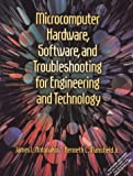 Microcomputer Hardware, Software, and Troubleshooting for Engineering and Technology