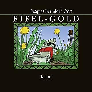 Eifel-Gold                   Autor:                                                                                                                                 Jacques Berndorf                               Sprecher:                                                                                                                                 Jacques Berndorf                      Spieldauer: 9 Std. und 36 Min.     282 Bewertungen     Gesamt 4,4
