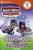 Deceptihogs Versus Autobirds (DK Readers, Level 1: Angry Birds Transformers)