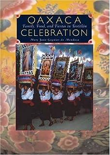 Oaxaca Celebration: Family, Food, & Fiestas in Teotitlán