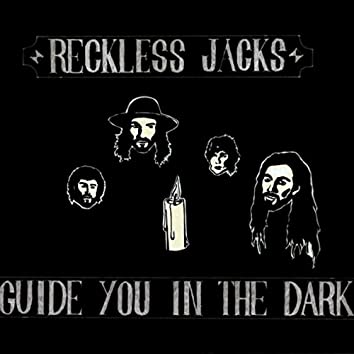 Guide You in the Dark