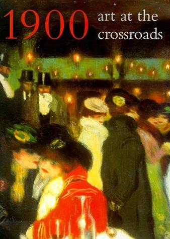 1900: Art at the Crossroads