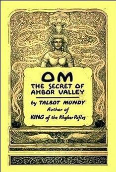 OM — The Secret Of Ahbor Valley by [Talbot Mundy]