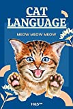CAT LANGUAGE: MEOW MEOW MEOW GUIDE: do you know what your cat think? (English Edition)
