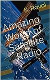 Amazing World of Satellite Radio