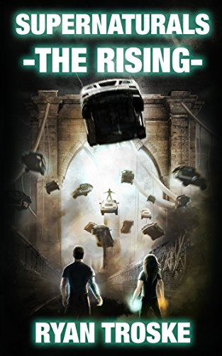 Book: The Rising (Supernaturals Book 1) by Ryan Troske