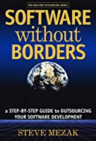 Software without Borders: A Step-by-Step Guide to Outsourcing Your Software Development
