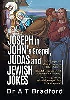 Joseph in John, Judas and Jewish Jokes: Jesus' humour in John's Gospel