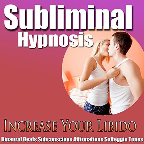 Increase Your Libido Subliminal Hypnosis audiobook cover art