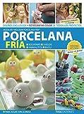 PORCELANA FRÍA: modelar y moldear porcelana fría (PORCELANA FRIA nº 2)