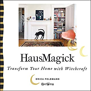 HausMagick     Transform Your Home with Witchcraft              By:                                                                                                                                 Erica Feldmann                               Narrated by:                                                                                                                                 Amanda Dolan                      Length: 2 hrs and 34 mins     7 ratings     Overall 5.0