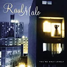 Best raul malo you're only lonely Reviews