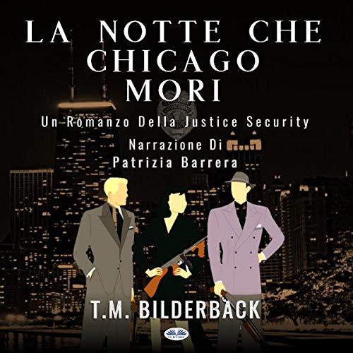 La notte che Chicago morì: Romanzo sulla sicurezza della giustizia [The Night Chicago Died: A Justice Security Novel] Titelbild