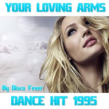 Your Loving Arms (Dance Hit 1995)