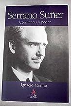 Serrano Suñer : conciencia y poder